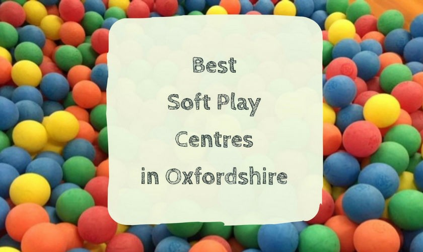 best soft play centres oxfordshire, oxfordshire soft play, indoor play centre oxfordshire, softplay oxfordshire