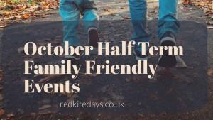 october half term, family, events, activities, kids