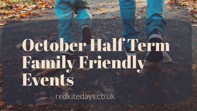 october half term, family, events, activities, kids